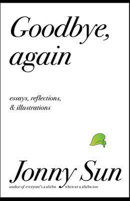 Goodbye, Again: Essays, Reflections, and Illustrations