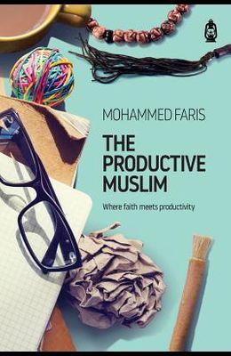 The Productive Muslim: Where Faith Meets Productivity