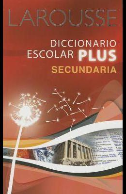 Larousse Diccionario Escolar Plus Secundaria