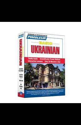 Pimsleur Ukrainian Basic Course - Level 1 Lessons 1-10 CD: Learn to Speak and Understand Ukrainian with Pimsleur Language Programs [With Free Case]