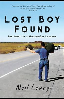 Lost Boy Found: The Story of a Modern Day Lazarus