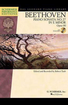 Beethoven: Piano Sonata No. 27 in E Minor, Opus 90 [With CD (Audio)]