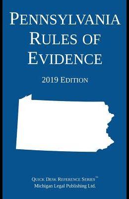 Pennsylvania Rules of Evidence; 2019 Edition