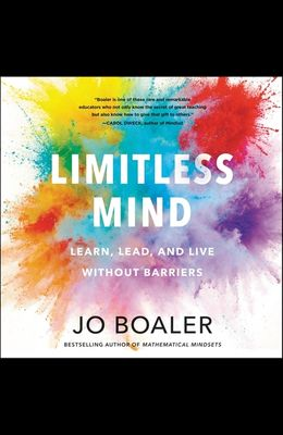 Limitless Mind Lib/E: Learn, Lead, and Live Without Barriers