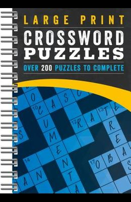 Large Print Crossword Puzzles: Over 200 Puzzles to Complete