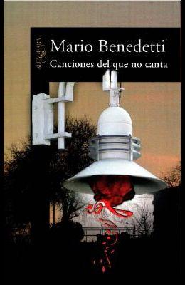 Canciones del Que No Canta / Songs of the Songless