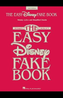 The Easy Disney Fake Book: 100 Songs in the Key of C