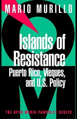Islands of Resistance: Puerto Rico, Vieques, and U.S. Policy