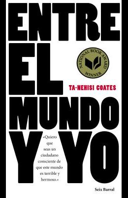 Entre el Mundo y Yo = Between the World and Me