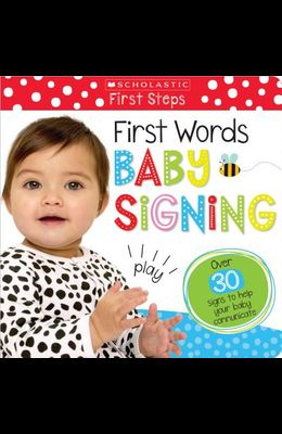 First Words Baby Signing: Scholastic Early Learners (My First)