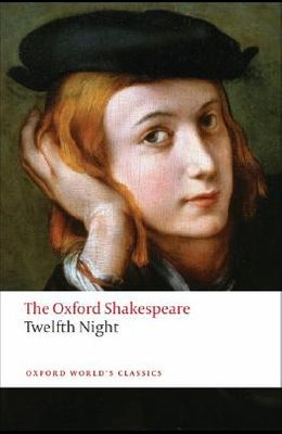 Twelfth Night, or What You Will: The Oxford Shakespeare Twelfth Night, or What You Will