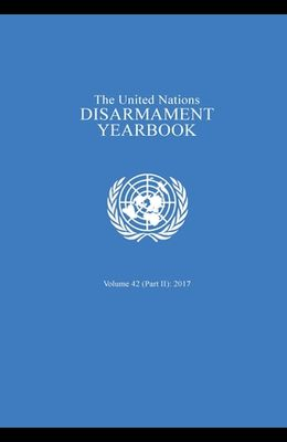 United Nations Disarmament Yearbook 2017: Part II