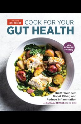 Cook for Your Gut Health: Quiet Your Gut, Boost Fiber, and Reduce Inflammation