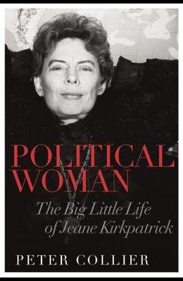 Political Woman: The Big Little Life of Jeane Kirkpatrick