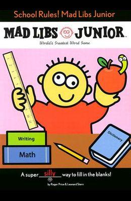 School Rules! Mad Libs Junior