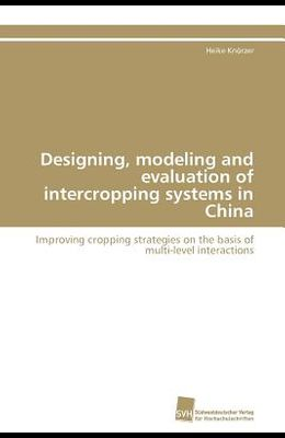 Designing, Modeling and Evaluation of Intercropping Systems in China