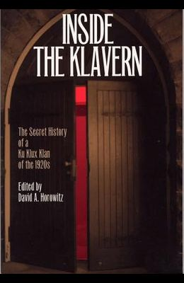 Inside the Klavern: The Secret History of a Ku Klux Klan of the 1920s