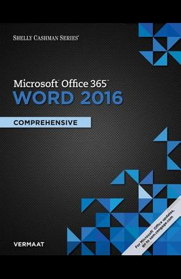 Shelly Cashman Series Microsoft Office 365 & Word 2016: Comprehensive