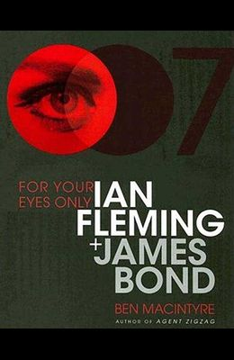 For Your Eyes Only: Ian Fleming Plus James Bond