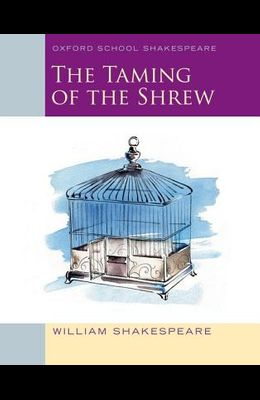The Taming of the Shrew: Oxford School Shakespeare