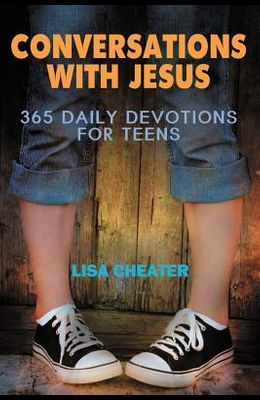 Conversations with Jesus: 365 Daily Devotions for Teens