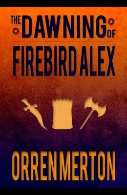 The Dawning of Firebird Alex