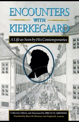Encounters with Kierkegaard: A Life as Seen by His Contemporaries