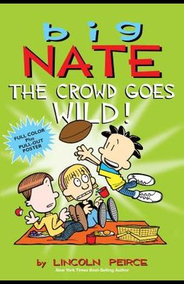 Big Nate: The Crowd Goes Wild! [With Poster]