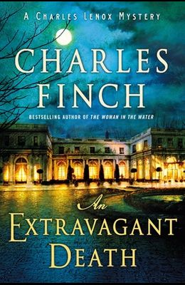 An Extravagant Death: A Charles Lenox Mystery
