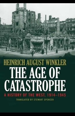 The Age of Catastrophe: A History of the West 1914-1945