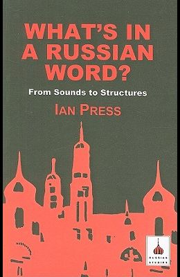What's in a Russian Word?: From Sounds to Structures