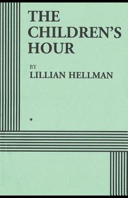 The Children's Hour (Acting Edition)