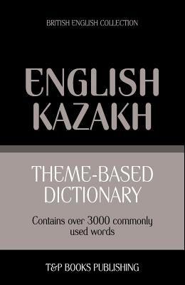 Theme-based dictionary British English-Kazakh - 3000 words