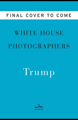 Trump: The Presidential Photographs