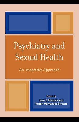 Psychiatry and Sexual Health: An Integrative Approach