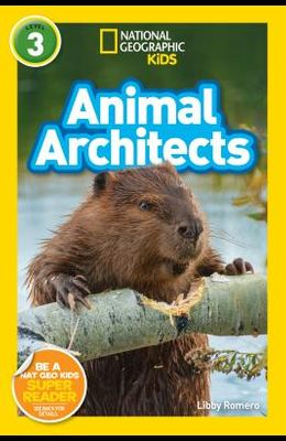 National Geographic Readers: Animal Architects (L3)
