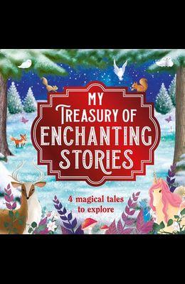 My Treasury of Enchanting Stories: Storybook Treasury with 4 Tales