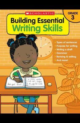 Building Essential Writing Skills: Grade 3