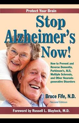 Stop Alzheimer's Now, Second Edition