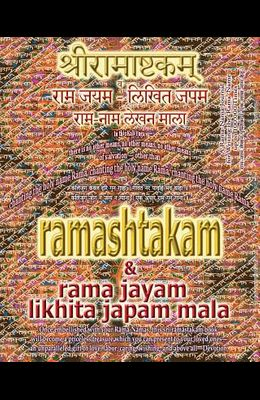 Ramashtakam & Rama Jayam - Likhita Japam Mala: Journal for Writing the Rama-Nama 100,000 Times alongside the Sacred Hindu Text Ramashtakam, with Engli