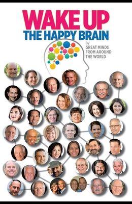 Wake Up: The Happy Brain