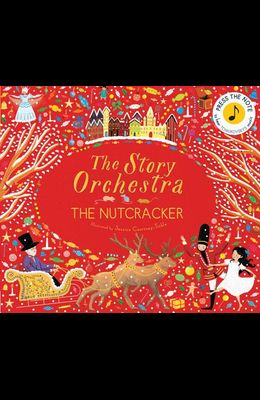 The Story Orchestra: The Nutcracker: Press the Note to Hear Tchaikovsky's Music