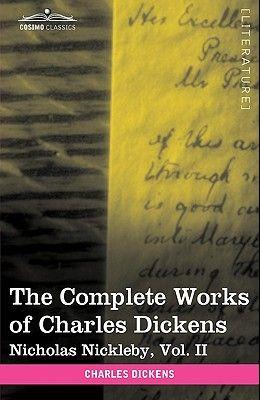The Complete Works of Charles Dickens (in 30 Volumes, Illustrated): Nicholas Nickleby, Vol. II