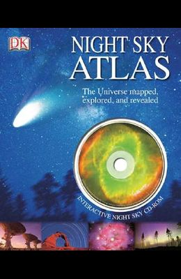 Night Sky Atlas: The Universe Mapped, Explored, and Revealed