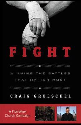 Fight Curriculum Kit: Winning the Battles That Matter Most