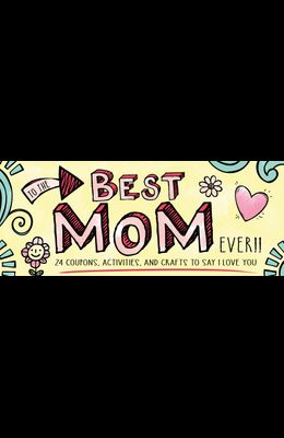 To the Best Mom Ever!