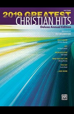 2019 Greatest Christian Hits: Deluxe Annual Edition