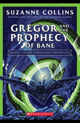 Gregor and the Prophecy of Bane (the Underland Chronicles #2: New Edition), 2