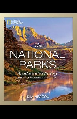 National Geographic: The National Parks: An Illustrated History