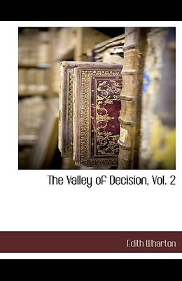 The Valley of Decision, Vol. 2